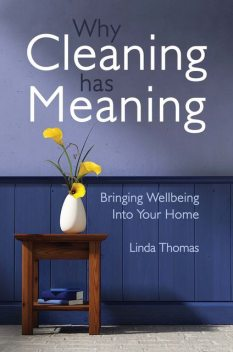 Why Cleaning Has Meaning, Linda Thomas