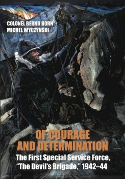 Of Courage and Determination, Colonel Bernd Horn, Michel Wyczynski