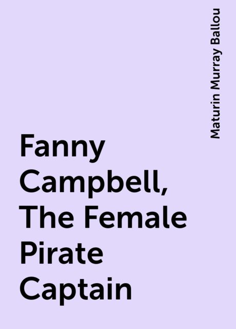 Fanny Campbell, The Female Pirate Captain, Maturin Murray Ballou