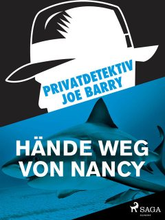 Privatdetektiv Joe Barry – Hände weg von Nancy, Joe Barry