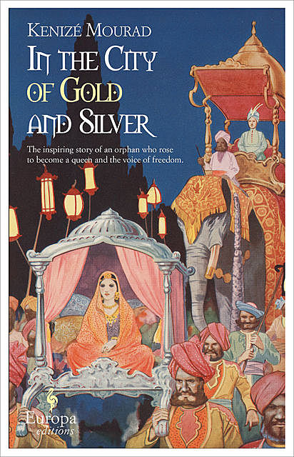 In the City of Gold and Silver, Kenizé Mourad