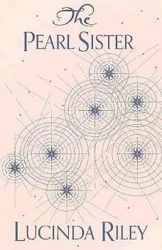 The Pearl Sister (The Seven Sisters Book 4), Lucinda Riley