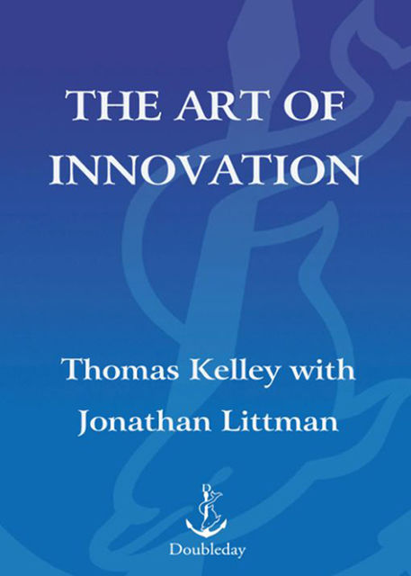 The Art of Innovation, Tom Kelley