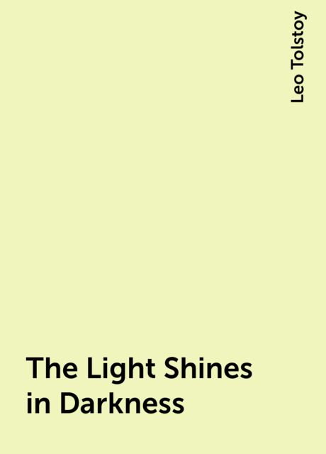 The Light Shines in Darkness, Leo Tolstoy