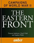 The Eastern Front, Duncan Anderson, Stephen Walsh, Lloyd Clark