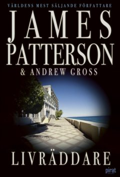 Livräddare, James Patterson, Andrew Gross