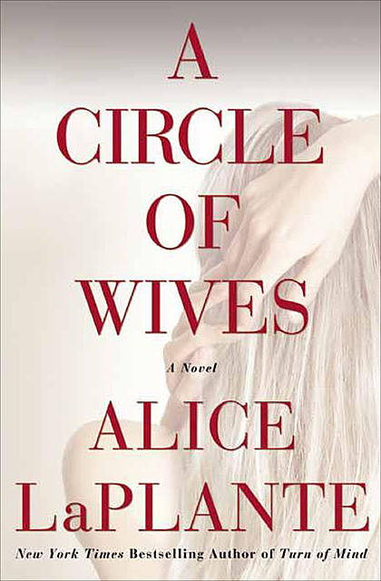 A Circle of Wives, Alice LaPlante