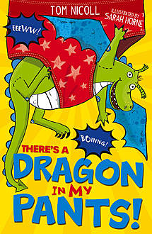 There's a Dragon in my Pants, Tom Nicoll