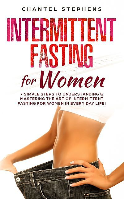 Intermittent Fasting for Women, Chantel Stephens