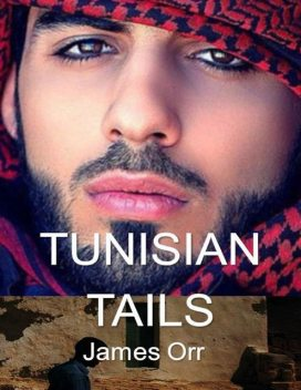 Tunisian Tails, James Orr