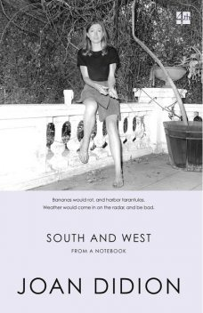 South and West, Joan Didion