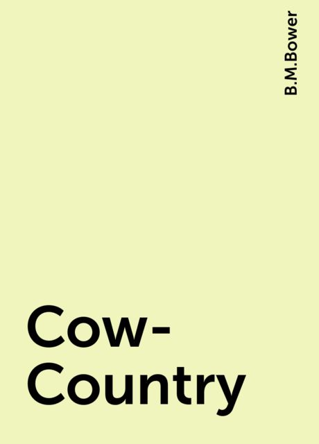 Cow-Country, B.M.Bower