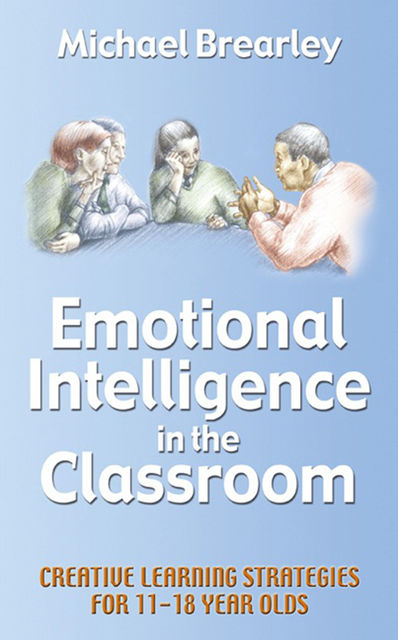Emotional Intelligence in the classroom, Michael Brearley