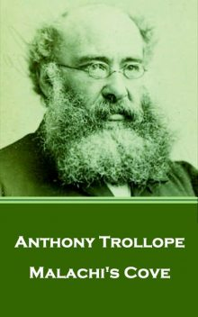 Malachi's Cove, Anthony Trollope