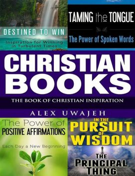 Christian Books: The Book of Christian Inspiration, Alex Uwajeh