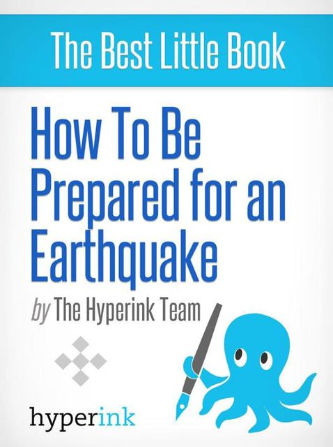 How To Be Prepared For An Earthquake, The Hyperink Team
