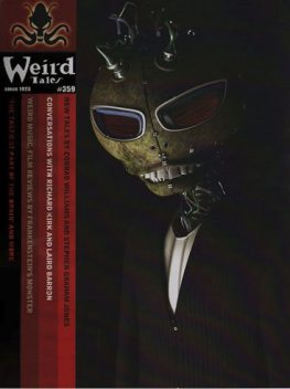 Weird Tales 359, Laird Barron, Conrad Williams, Stephen Jones, Evan J.Peterson, Joel Lane, Leena Likitalo, Richard Kirk, Tom Underberg