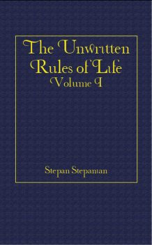 The Unwritten Rules of Life, StepanStepanian