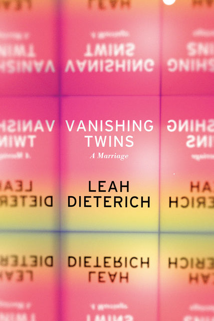 Vanishing Twins, Leah Dieterich