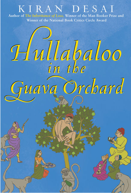 Hullabaloo in the Guava Orchard, Kiran Desai