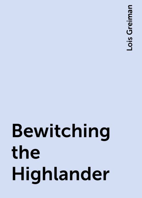 Bewitching the Highlander, Lois Greiman