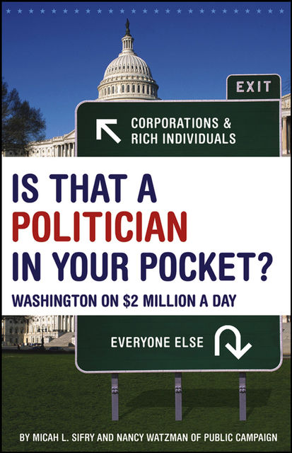 Is That a Politician in Your Pocket, Micah Sifry, Nancy Watzman