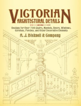 Victorian Architectural Details, Co., A.J.Bicknell