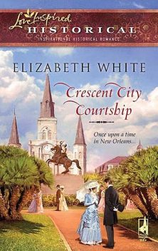 Crescent City Courtship, Elizabeth White