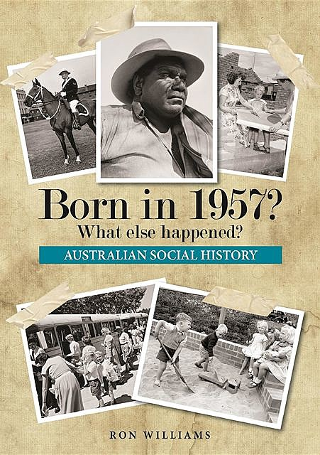 Born in 1957? What Else Happened, Ron Williams