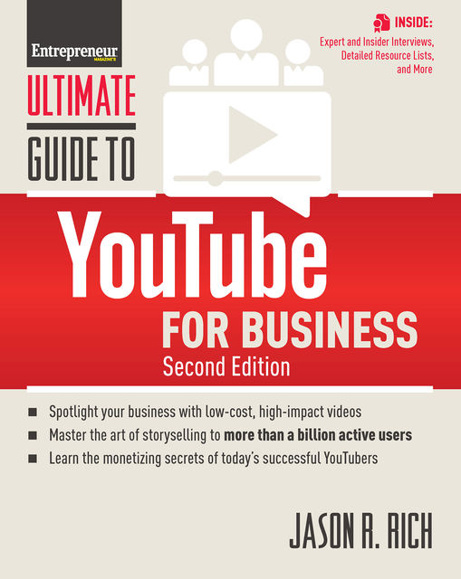 Ultimate Guide to YouTube for Business, Inc., The Staff of Entrepreneur Media, Jason R.Rich