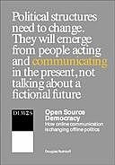 Open Source Democracy – How online communication is changing offline politics, Douglas Rushkoff