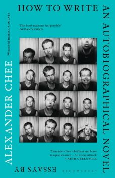 How to Write an Autobiographical Novel, Alexander Chee