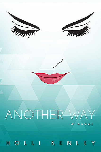 Another Way, Holli Kenley