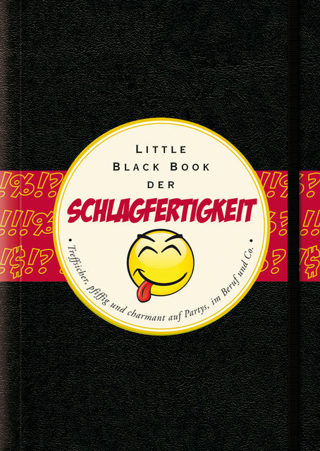 Das Little Black Book der Schlagfertigkeit, uuml, Carolin L, demann