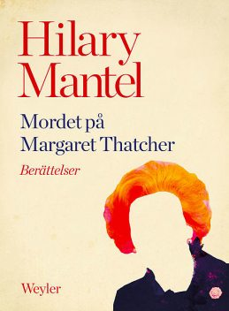 Mordet på Margaret Thatcher, Hilary Mantel