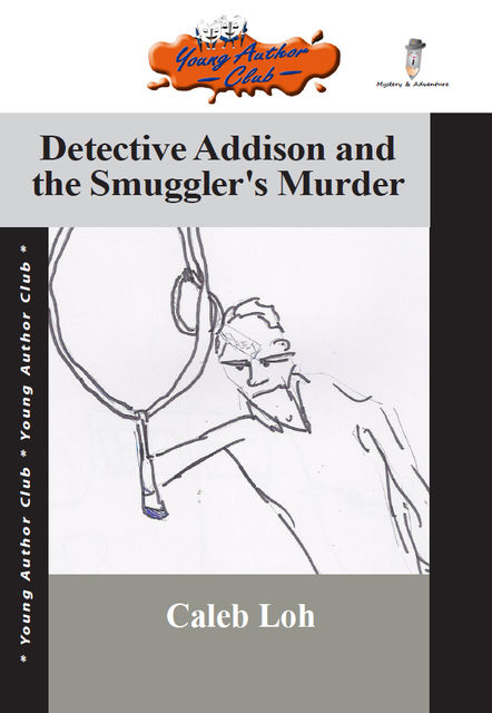 Detective Addison and the Smuggler's Murder, Caleb Loh
