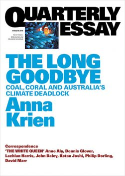 Quarterly Essay 66 The Long Goodbye, Anna Krien