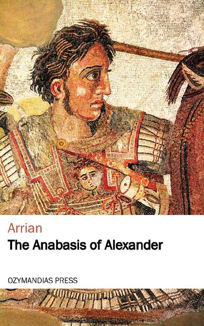 The Anabasis of Alexander, Arrian