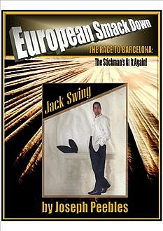 European Smackdown: The Race to Barcelona. The Stickman's at it Again, Joseph Peebles