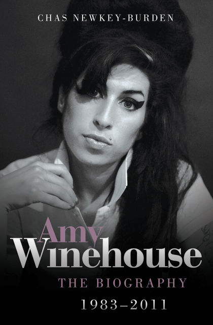 Amy Winehouse 1983 – 2011, Chas Newkey-Burden