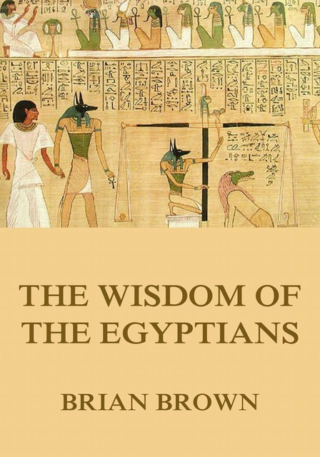 The Wisdom of the Egyptians, Brian Brown