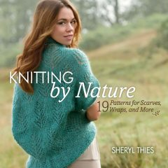 Knitting by Nature, Sheryl Thies