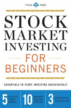 Stock Market Investing for Beginners, Tycho Press
