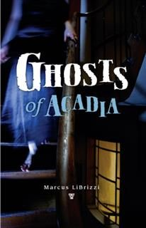 Ghosts of Acadia, Marcus LiBrizzi