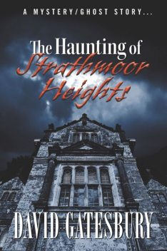 The Haunting of Strathmoor Heights, David Smith