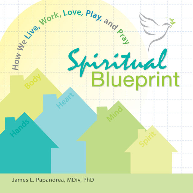 Spiritual Blueprint, James L.Papandrea