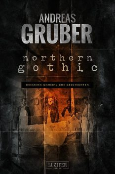 NORTHERN GOTHIC, Andreas Gruber