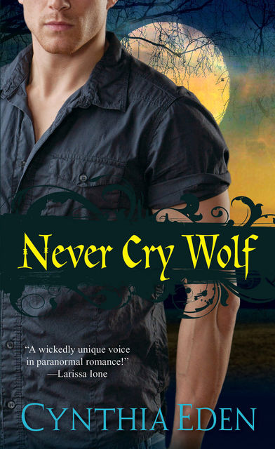 Never Cry Wolf, Cynthia Eden