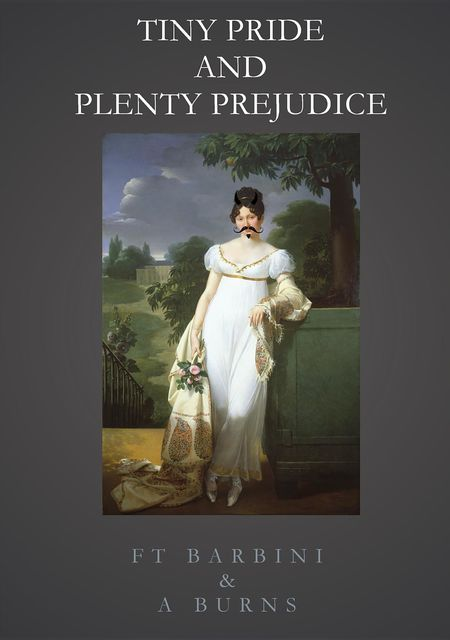 Tiny Pride And Plenty Prejudice, Alison Burns, Francesca Tristan Barbini