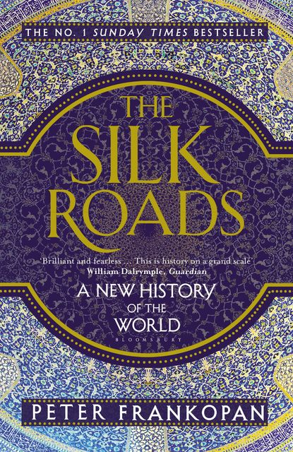 The Silk Roads, Peter Frankopan